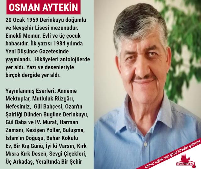 Mutluluk Rüzgârı ve Anneme Mektuplar kitaplarının Yazarı Osman Aytekin