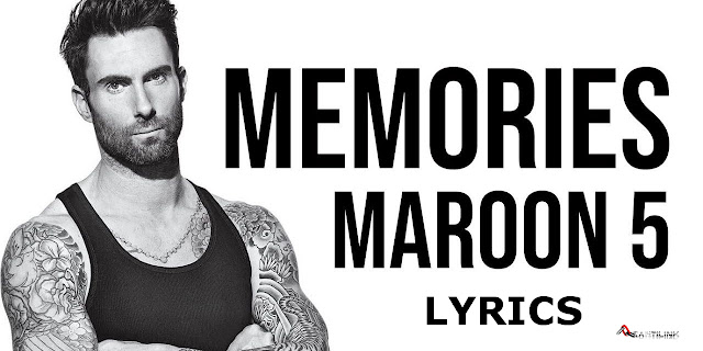 Memories dei Maroon 5, Memories lyrics, testo canzone Memories, Memories in italiano