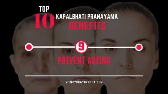 शीर्ष 10 कपालभात प्राणायाम फायदे- 9. वृद्धत्व रोखणे Aging एजिंगला प्रतिबंधित करा
