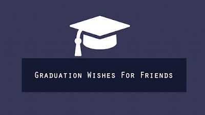 Congratulation Message For Friend's Graduation
