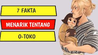 Fakta O-Toko One Piece,