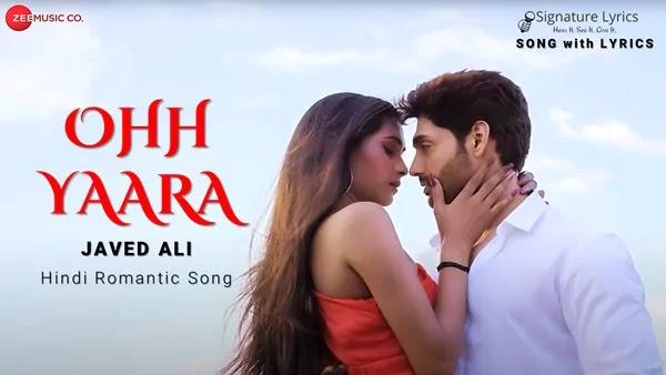 Ohh Yaara Lyrics - Javed Ali
