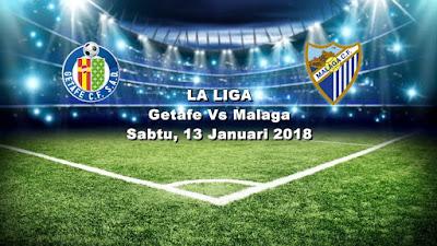 Ulasan Bola Liga Spanyol Getafe Vs Malaga 13 januari 2018