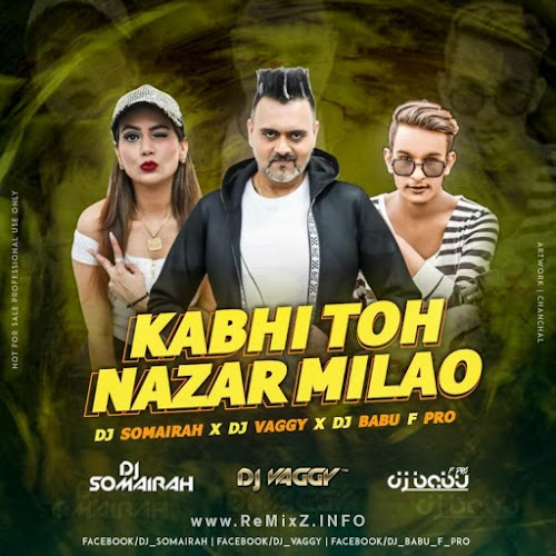Kabhi Toh Nazar Milao (Deep House Mix) - DJs Vaggy, Somairah & Babu F Pro