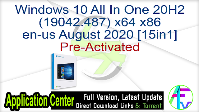 Windows 10 All In One 20H2 (19042.487) x64 x86 en-us August 2020 [15in1] Pre-Activated