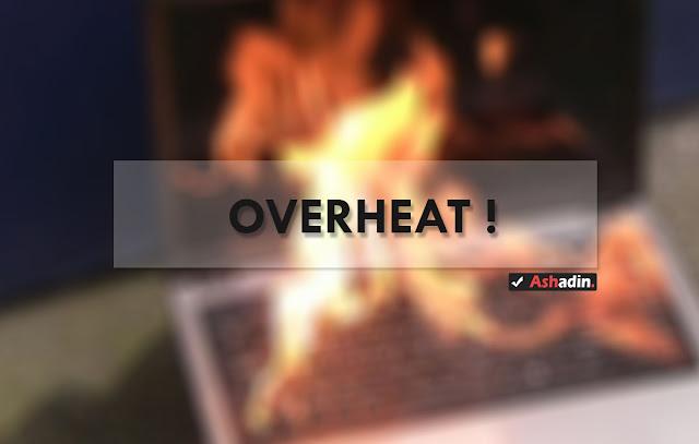 Apa itu Overheat? dan bagaimana ciri-ciri dan dampaknya