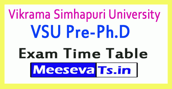 Vikrama Simhapuri University VSU Pre-Ph.D Exam Time Table