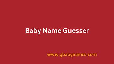 https://www.gbabynames.com/2020/06/baby-name-guesser.html