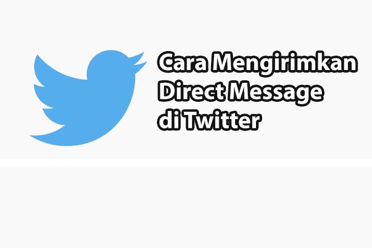 Cara Direct Message (DM) di Twitter
