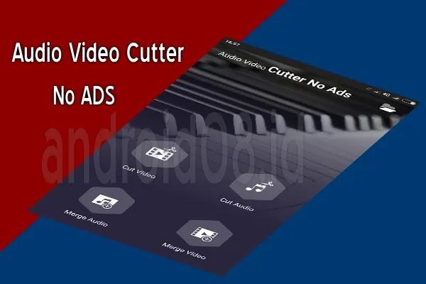 Download Audio Video Cutter No Ads Terbaru