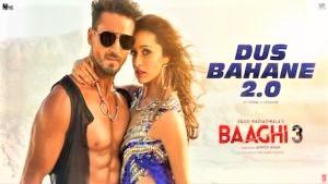 Dus Bahane 2.0 Lyrics – Baaghi 3,Tiger Shroff , Shraddha Kapoor
