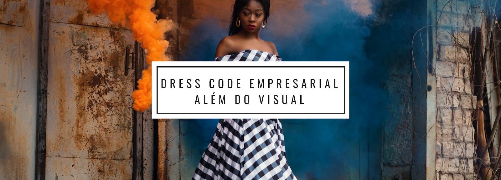 Dresscode: além do visual