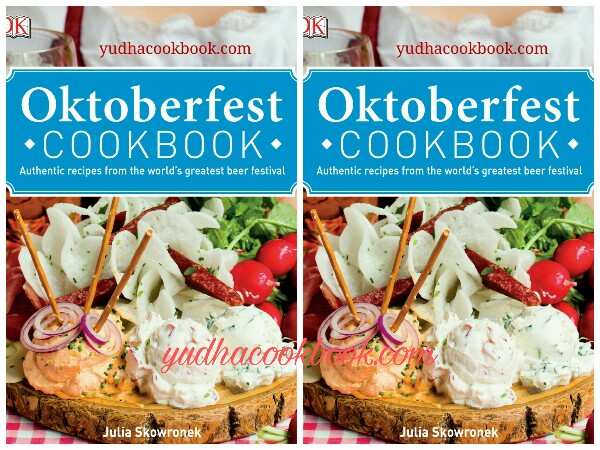 Download cooking ebook OKTOBERFEST COOKBOOK - Authentic Recipes From The World's Greatest Beer Festival
