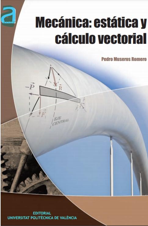 Mecánica: Estática y Cálculo Vectorial Pedro Museros Romero en pdf