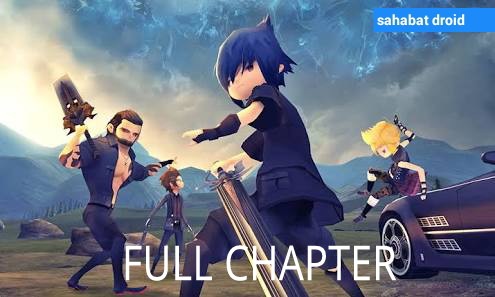 Final Fantasy XV : Pocket Edition Full Chapter