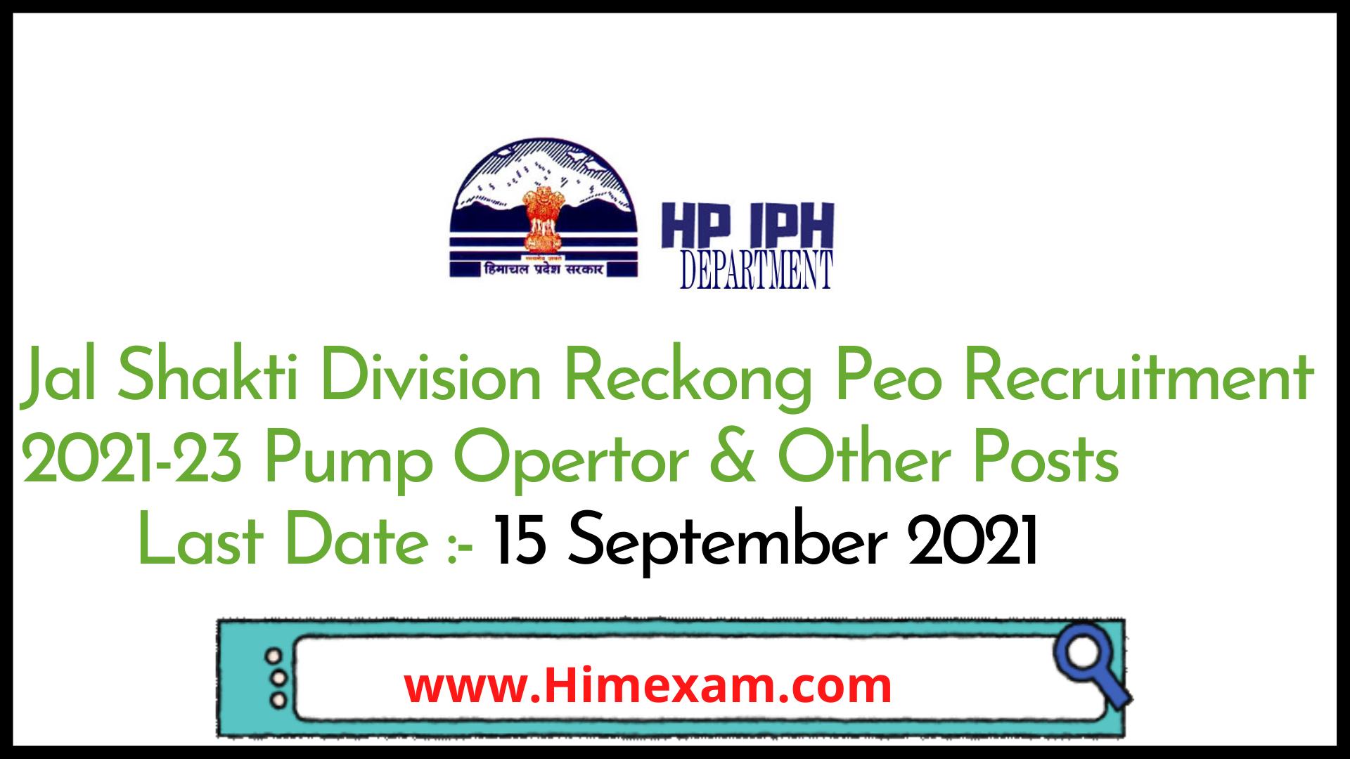 Jal Shakti Division Reckong Peo Recruitment 2021-23 Pump Opertor & Other Posts