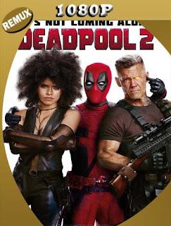 Deadpool 2 (2018) Super Duper Cut BD Remux[1080p] Latino [GoogleDrive] SilvestreHD