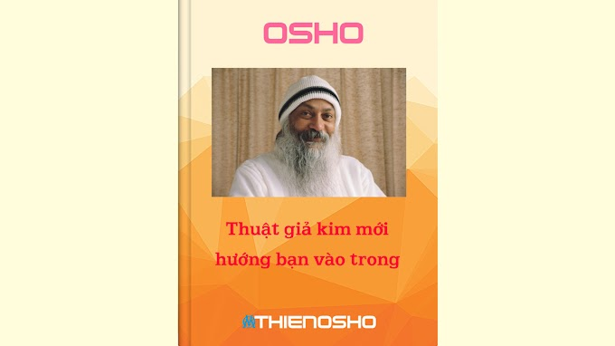 Osho - Thuật giả kim mới hướng bạn vào trong