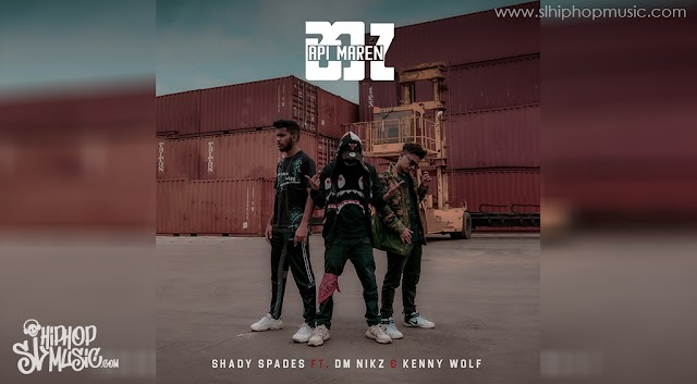 Shady Spades - Api Maren Na ft. Kenny Wolf & Dm Nikz (Alpha Gang)