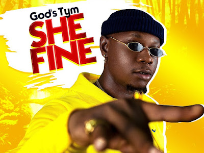 DOWNLOAD MP3: God's Tym - She Fine