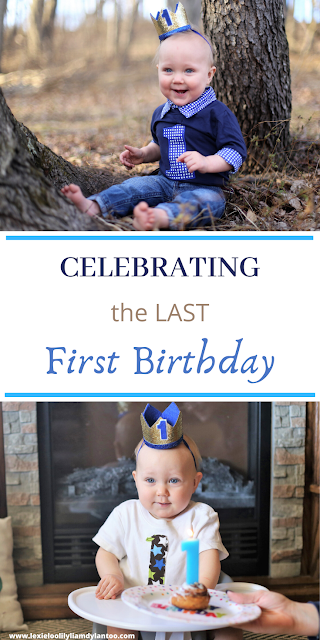 Celebrating the LAST First Birthday
