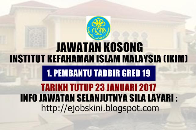 Jawatan Kosong Institut Kefahaman Islam Malaysia (IKIM) Januari 2017