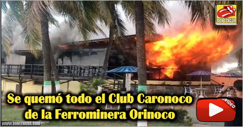 Se quemó todo el Club Caronoco de la Ferrominera Orinoco
