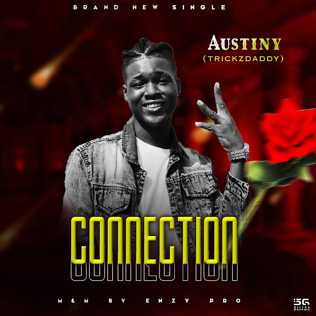 [BangHitz] [9ja Music] Connection - Austiny