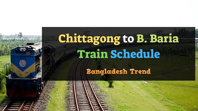 Chittagong to Brahmanbaria Train Schedule and Ticket Prices 2019