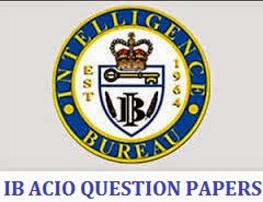 IB ACIO QUESTION PAPER 2013 2012 2011 - Intelligence Bureau ACIO Previous Years papers