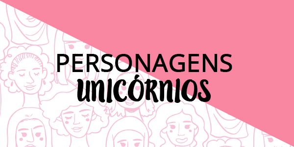 Top 5: Personagens Unicórnios
