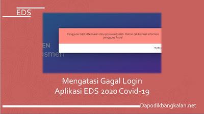 Mengatasi Gagal Login Aplikasi EDS 2020 Covid-19