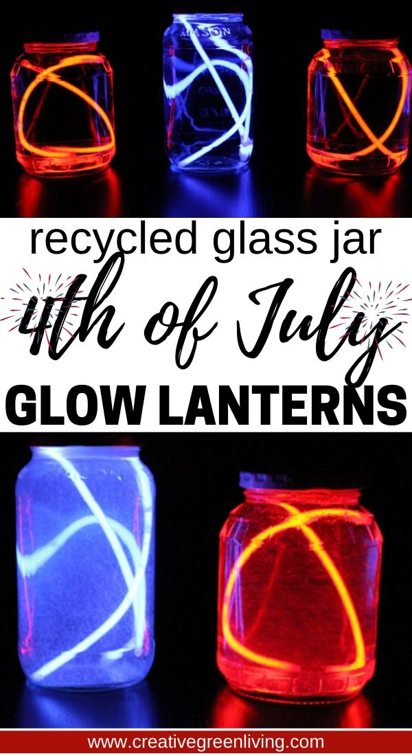 These glow stick lanterns are a perfect easy last minute craft to make with kids for the fourth of july. All you need is empty jars, water and glow sticks from the dollar store to make this easry 4th of july craft for independence day. #creativegreenliving #recycledcrafts #dollarstorecrafts #4thofjuly #fourthofjuly #kidscrafts #glowsticks