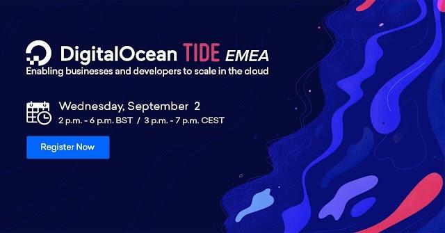 DigitalOcean TIDE EMEA - مؤتمر رقمي للمطورين والشركات الناشئة والشركات الصغيرة والمتوسطة