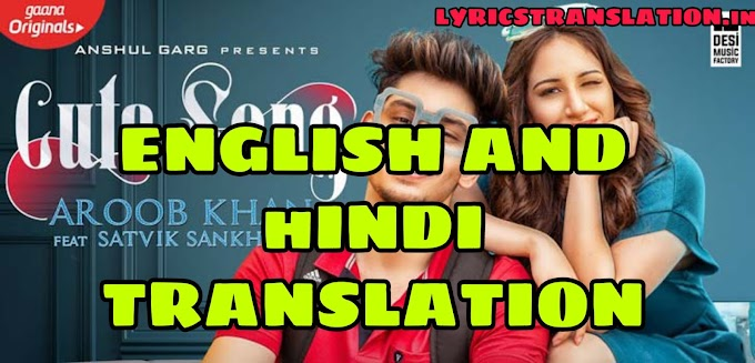Cute Song Lyrics | translation | in english/hindi - Aroob Khan