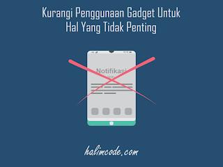 Kurangi Penggunaan Gadget Untuk Hal Yang Tidak Penting