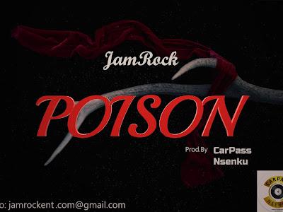 [Music] JamRock _ Poison    naijamp3.com.ng