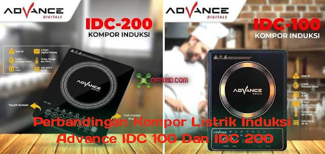 Perbandingan Antara Kompor Listrik Induksi Advance IDC 100 Dan IDC 200