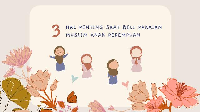 3 Hal Penting Saat Beli Pakaian Muslim Anak Perempuan