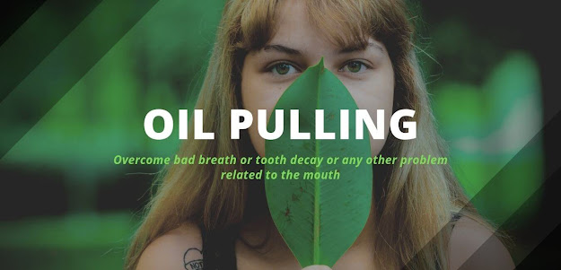 what is oil pulling mouth cleansing technique