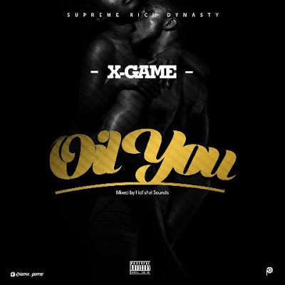 Mp3 Download - X-GAME - OIL YOU MIXED BY HOFISHAL SOUNDS
