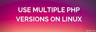 USE MULTIPLE PHP VERSIONS ON LINUX