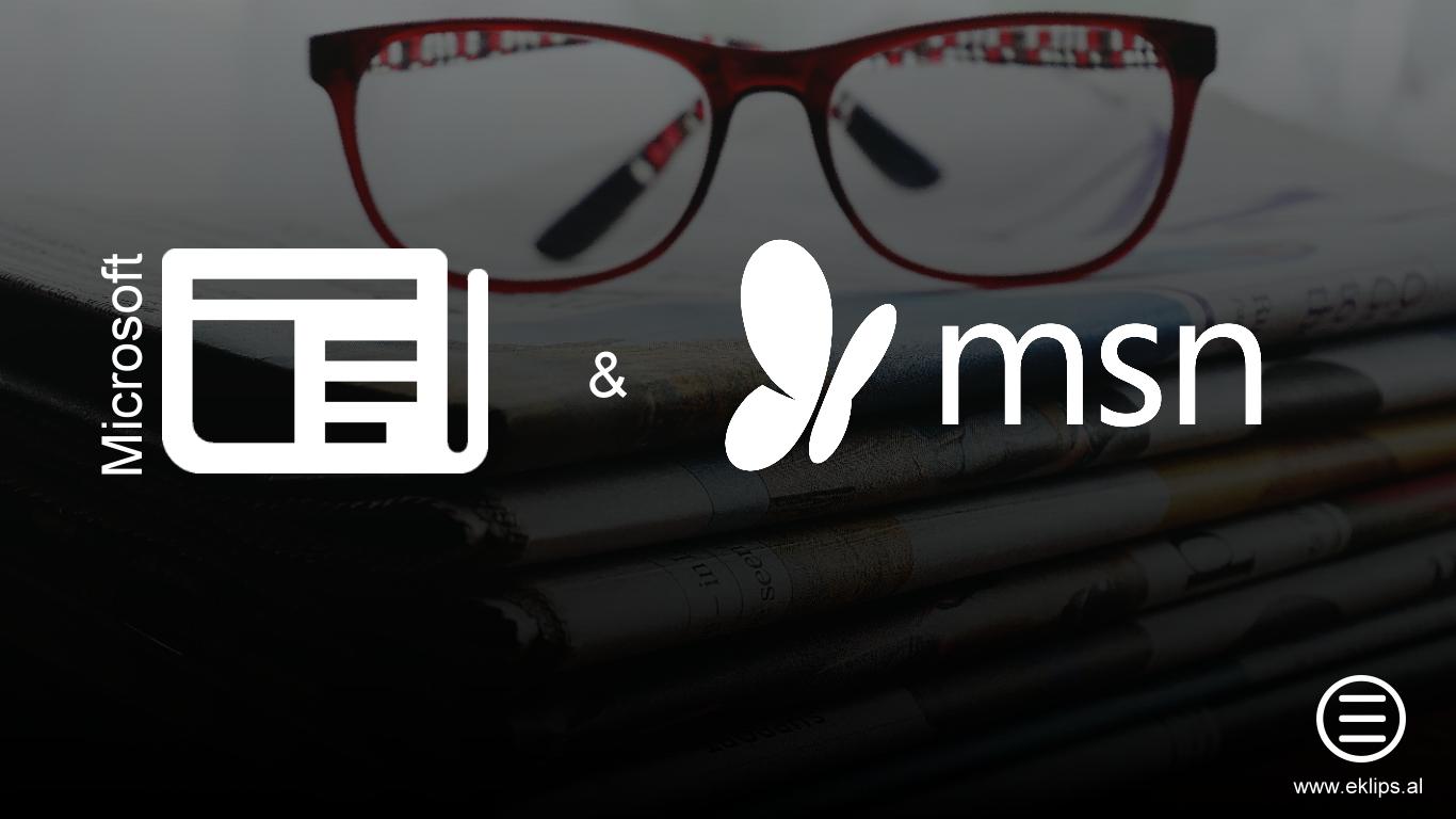 MSN.com dhe Microsoft News do të zëvëndësojnë gazetarët me AI