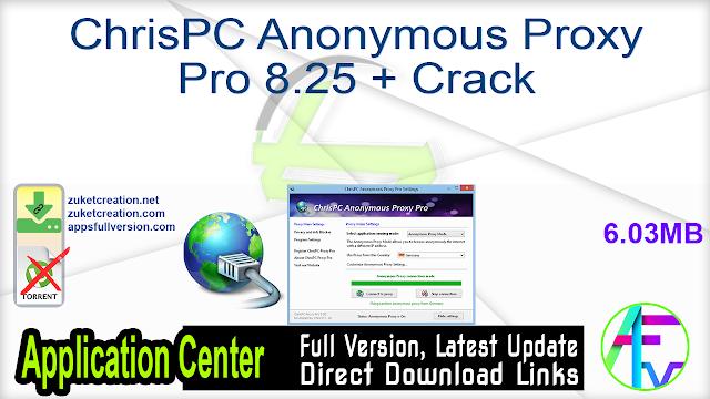 ChrisPC Anonymous Proxy Pro 8.25 + Crack