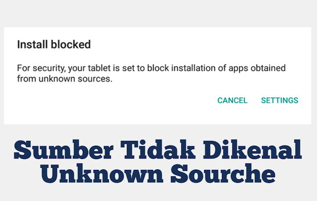 Cara Install Aplikasi Unknown Source / Sumber Tidak Dikenal  Android