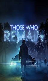 7b45104235d432d0ce0cc320042e5148 - Those Who Remain v1.011 - Download Torrents PC