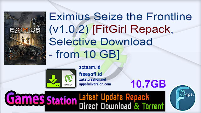 Eximius Seize the Frontline (v1.0.2) [FitGirl Repack, Selective Download – from 10 GB]