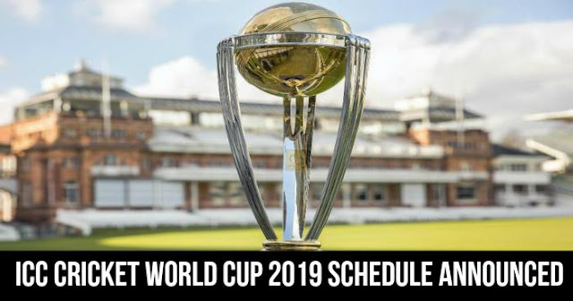 ICC Announced the Cricket World Cup 2019 Schedule