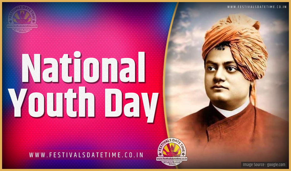 National Calendar 2022.2022 National Youth Day Date And Time 2022 National Youth Day Festival Schedule And Calendar Festivals Date Time