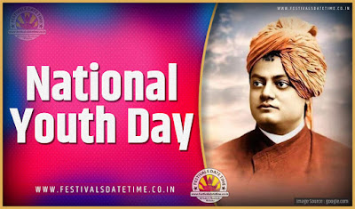 2020 National Youth Day Date and Time, 2020 National Youth Day Festival Schedule and Calendar